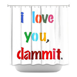 DiaNoche Designs - Shower Curtain - Jackie Phillips I love you Dammit - DiaNoche Designs works with artists from around the world to bring unique, artistic products to decorate all aspects of your home.  Our designer Shower Curtains will be the talk of every guest to visit your bathroom!  Our Shower Curtains have Sewn reinforced holes for curtain rings, Shower Curtain Rings Not Included.  Dye Sublimation printing adheres the ink to the material for long life and durability. Machine Wash upon arrival for maximum softness. Made in USA.  Shower Curtain Rings Not Included.