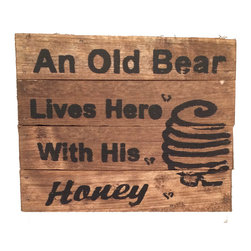 Adventure Marketing - An Old Bear Lives Here With His Honey Sign - This sign is handcrafted by the Amish, well made and sturdy it can be used as a wall hanging or shelf sitter.
