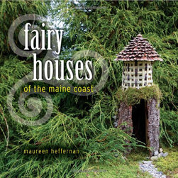 Fairy Houses of the Maine Coast by Maureen Heffernan - If you are taken in by the magic of fairy houses, you and your kids will love looking through this book of them!
