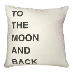 Kathy Kuo Home - To the Moon and Back Bold Script Linen Down Throw Pillow - Show the loftiness of your love — or, perhaps, your desire for space travel — with this graphic pillow. The black text is hand-printed on ivory linen and filled with down for out-of-this-world softness and sentimental style.