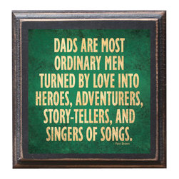 "CrestField - ""Ordinary Men"" Father/Dad Gift Quote Vintage Style Plaque / Sign - The pine board has a quarter round routed edge and is sized at 7.25"" x 7.25"" x .75"". The surface is hand rubbed and aged finish and coated with my ""flatter than satin"" poly. A saw tooth hanger is on the back. Would look great anywhere in your Dad's home or office. Show him how much you appreciate and love him year round."