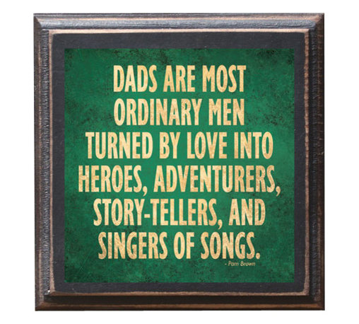 """CrestField - """"Ordinary Men"""" Father/Dad Gift Quote Vintage Style Plaque / Sign - The pine board has a quarter round routed edge and is sized at 7.25"""" x 7.25"""" x .75"""". The surface is hand rubbed and aged finish and coated with my """"flatter than satin"""" poly. A saw tooth hanger is on the back. Would look great anywhere in your Dad's home or office. Show him how much you appreciate and love him year round."""