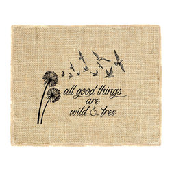 "Fiber and Water - Wild & Free Burlap Wall Art Decor Unframed 11X14 Art - A great quote by Henry David Thoreau, ""All good things are wild & free."" With a beautiful depiction of dandelions blowing in the wind. Hand-pressed onto natural burlap using water-based inks. All frames are fully assembled, ready to hang! Framing optional, Made in the USA. INK COLOR: Black. MAT COLOR: White"