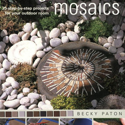 Garden Mosaics by Becky Paton - The perfect book for anybody who is interested in adding a stone mosaic to their yard! This publication covers everything you need to know about creating ceramic tiled mosaics.