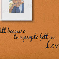 Decals for the Wall - Wall Decal Sticker Quote All Because Two People Fell in Love Marriage Family L04 - This decal says ''All because two people fell in love''