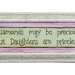 "KAF - Diamonds May Be Precious 20x5 Rustic Wall Decor - Rustic  Wall  Decor  -  Diamonds  May  Be  Precious  But  Daughters  are  Priceless          This  beautiful  and  heartfelt  wall  hanging  is  the  perfect  accent  for  your  daughter's  bedroom.  The  soft  pink  and  muted  sage  green  colors  make  it  one  of  our  best-selling  framed  quotations.   This  20x5""  print  comes  ready  to  hang  and  enjoy."