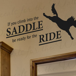 Decals for the Wall - Wall Sticker Decal Quote Vinyl Art If You Climb Into the Saddle Horse Riding S13 - This decal says ''If you climb into the saddle, be ready for the ride''