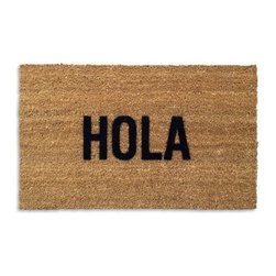 Hola Doormat - With this simple, striking coir doormat by Reed Wilson, now you can greet guests, invited or otherwise, en Español. Sangria, anyone?