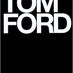 Tom Ford - I wish I had a dollar for every time I've spied this sexy tome on sexy Tom Ford's work for Gucci in some beautiful interior photograph. The book marks a big change in the history of fashion, branding, and style in general, all created by Mr. Ford. It's one of my personal faves.