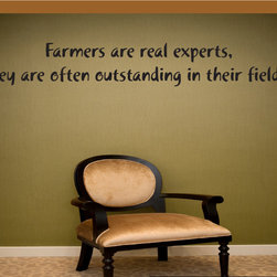 Farmers are real experts... Vinyl Wall Decal gardeninghumorquotes04, Beige, 18 i - Vinyl Wall Quotes are an awesome way to bring a room to life!