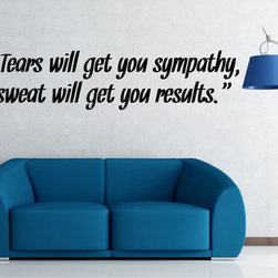 StickONmania - Sweat Will Get You Results Sticker - Interesting and inspirational quotes for your home. Decorate your home with original vinyl decals made to order in our shop located in the USA. We only use the best equipment and materials to guarantee the everlasting quality of each vinyl sticker. Our original wall art design stickers are easy to apply on most flat surfaces, including slightly textured walls, windows, mirrors, or any smooth surface. Some wall decals may come in multiple pieces due to the size of the design, different sizes of most of our vinyl stickers are available, please message us for a quote. Interior wall decor stickers come with a MATTE finish that is easier to remove from painted surfaces but Exterior stickers for cars,  bathrooms and refrigerators come with a stickier GLOSSY finish that can also be used for exterior purposes. We DO NOT recommend using glossy finish stickers on walls. All of our Vinyl wall decals are removable but not re-positionable, simply peel and stick, no glue or chemicals needed. Our decals always come with instructions and if you order from Houzz we will always add a small thank you gift.