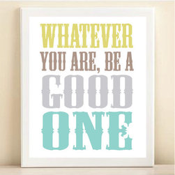 Lime, Lilac & Aqua 'Be a Good One' Print by Amanda Catherine Designs - I really do not care what my kids choose to be one day, but I want them to put their heart and soul into it. This print should even go in my office as well.
