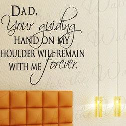 Decals for the Wall - Wall Decal Sticker Quote Vinyl Lettering Decoration Dad Father Family Love F47 - This decal says ''Dad, your guiding hand on my shoulder will remain with me forever.''