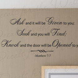 Decals for the Wall - Wall Quote Decal Sticker Vinyl Art Ask and It will be Given You Bible God R10 - This decal says ''Ask and it will be given to you; seek and you will find; knock and the door will be opened to you. - Matthew 7:7''