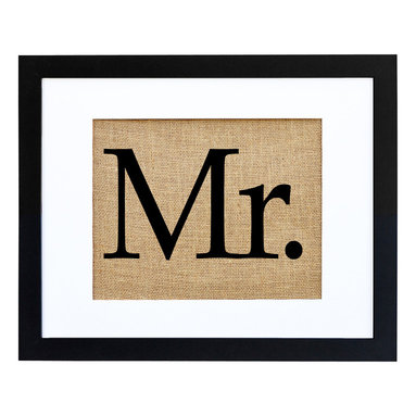 Fiber and Water - Mr. Art - Hand-pressed onto burlap and neatly framed in black and white, this eclectic word print is a fun way to celebrate the Mr. of the house. Hang it in your office/study, bachelor pad or man cave as a proud and playful declaration of your domain, or use it as part of a Mr. and Mrs. set, with one on each side of the bed, over his-and-hers bathroom sinks or on separate walls with their own themed picture montages.