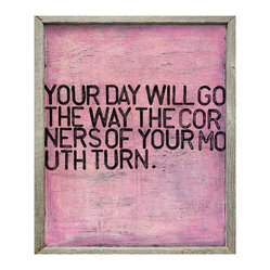 Kathy Kuo Home - Your Day Will Go' Pink Distressed Reclaimed Wood Wall Art - Large - Here's a reminder to keep smiling, thanks to a pair of married Georgia artists. The blocky black letters stretch across a washed pink background surrounded by a frame handmade from reclaimed wood. After looking at this cheerful piece, which way are the corners of your mouth turning?