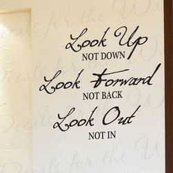 Decals for the Wall - Wall Decal Sticker Quote Vinyl Art Lettering Decorative Look Up Not Down IN54 - This decal says ''Look up, not down. Look forward, not back. Look out, not in.''