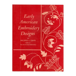 Consigned, Early American Embroidery Designs - Early American Embroidery Designs by Mildred J. Davis. New York: Crown Publishers, Inc., 1969. Second Printing. 159 pages. Hardcover w/Jacket. Color-Stamping, B&W, Color Illustrations Throughout.Age appropriate wear to pages and binding.