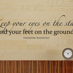 Decals for the Wall - Wall Decal Quote Sticker Vinyl Art Keep Eyes on the Stars Theodore Roosevelt J87 - This decal says ''Keep your eyes on the stars, and your feet on the ground. - Theodore Roosevelt''