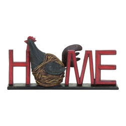None - Hen 'Home' Sign - Make guests feel welcome when entering your home with this charming sign. The word 'home' is written in bright red polystone,with an adorable hen taking the place of the 'o' to create a rustic look perfect for any entryway,mantle or front porch.
