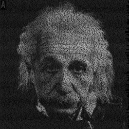 Gallery Work - Homage to Einstein. This image is rendered only by shading carefully organized text. The words used are the personal quotes of Albert Einstein himself. Print face-mounted on plexiglass. 30x30. By Eric Thaller