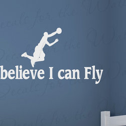 Decals for the Wall - Wall Decal Quote Sticker Vinyl Art Lettering I Believe I Can Fly Basketball S30 - This decal says ''I believe I can fly''