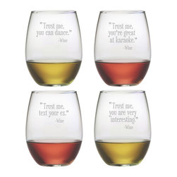 Susquehanna Glass - Trust Me Stemless Wine Glass, 21oz, S/4 - Each 21 ounce stemless tumbler is sand etched with a different humorous wine-themed design. Dishwasher safe. Sold as a set of four. Made and decorated in the USA.
