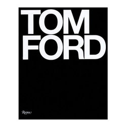"""Random House - Tom Ford Book - """"Tom Ford has become one of fashion's great icons. In the past decade, he transformed Gucci from a moribund accessories label into one of the sexiest fashion brands in the world. His designs have increased sales at Gucci tenfold and have helped build the Gucci brand into the luxury goods conglomerate that it is today. Ford brought a hard-edged style synonymous with 21st century glamour to his clothes, and Hollywood sat up and took note.This book is a complete catalogue of Ford's design work for both Gucci and Yves Saint Laurent from 1994 to 2004. It chronicles not only Ford's clothing and accessories designs for both houses, but also explores Ford's grand vision for the complete design of a brand, including architecture, store design, and advertising.Tom Ford features more than 200 photographs by Richard Avedon, Mario Testino, Steven Meisel, Helmut Newton, Herb Ritts, Terry Richardson, Craig McDean, Todd Eberle, and numerous other photographers including many previously unpublished images."""""""