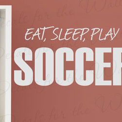 Decals for the Wall - Wall Decal Sticker Quote Vinyl Art Lettering Removable Eat Sleep Play Soccer S03 - This decal says ''Eat, Sleep, Play Soccer''