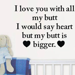 ColorfulHall Co., LTD - Wall Quotes I Love You With All My Butt I Would Say Heart But My Butt Is Bigger - Wall Quotes I Love You With All My Butt I Would Say Heart But My Butt Is Bigger