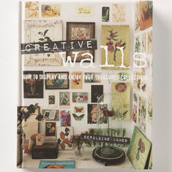 Creative Walls: How to Display and Enjoy Your Treasured Collections - I love this interiors book full of unusual, beautiful and creative solutions. It has everything from what to put on your wall to how to put it up there.