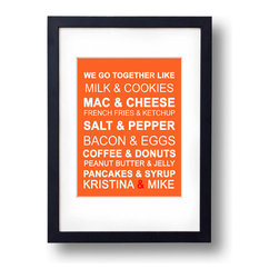 'We Go Together' by Eyecharts - This customizable print is all about the harmony of food and relationships. I love these pairings and think that a happy marriage could live under this mantra.