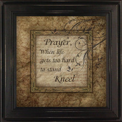MyBarnwoodFrames - Prayer When Life Gets Too Hard to Stand, Kneel Inspirational Quote - During  life's  most  difficult  challenges,  the  best  and  most  simple  reminder  can  be  to  pray.  This  inspirational  quote  makes  a  perfect  gift  for  friends  or  family,  who  are  carrying  heavy  burdens,  as  a  way  to  show  that  you  care.  It  also  makes  a  great  decor  item  in  your  home  as  an  inspirational  reminder  each  day.  Printed  in  brown  and  tan  tones,  this  8x8  quote  is  framed  in  a  black  frame.  Hand  distressed  edges.          View  all  of  our  framed  quotes  here.