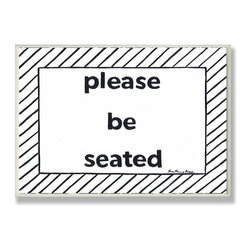 Stupell Industries - Please Be Seated Black and White Stripe Wall Plaque - Made in USA. Ready for Hanging. Hand Finished and Original Artwork. No Assembly Required. 15 in L x .5 in W x 10 in H (2 lbs.)Made in USA! Point your guests in the right direction with elegant bathroom plaques from The Stupell Home decor CollectionEach plaque comes with a sawtooth hanger for easy installation on bathroom doors or walls.