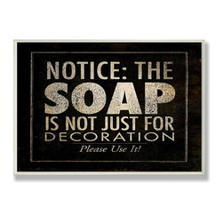 Stupell Industries - Notice: The Soap Bath Wall Plaque - Made in USA. Ready for Hanging. Hand Finished and Original Artwork. No Assembly Required. 15 in L x 0.5 in W x 10 in H (2 lbs.)Point your guests in the right direction with elegant bathroom plaque. This decorative wall plaque is crafted of sturdy fiberboard with hand-finished coved borders, each plaque comes with a sawtooth hanger for easy installation on bathroom doors or walls.