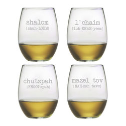 Susquehanna Glass - Jewish Words Vol. 2 Stemless Wine Glass, 21oz, S/4 - Each 21 ounce stemless tumbler features different well-known Jewish vocabulary paired with its phonetic pronunciation. The assorted set includes 'chutzpah,' 'mazel tov,' 'l'chaim' and 'shalom.' Dishwasher safe. Sold as a set of four. Made and decorated in the USA.