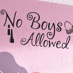 Decals for the Wall - Wall Sticker Decal Quote Vinyl Graphic No Boys Allowed Girl's Room Nursery K53 - This decal says ''No boys allowed''