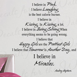 Decals for the Wall - Wall Decal Quote Vinyl Sticker Art Mural Audrey Hepburn Believe in Something I95 - This decal says ''I believe in Pink. I believe laughing is the best calorie burner. I believe in kissing, in kissing, a lot. I believe in being strong when everything seems to be going wrong. I believe that happy girls are the prettiest girls. I believe that tomorrow is another day, and I believe in miracles. - Audrey Hepburn''