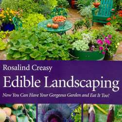 """Edible Landscaping, by Rosalind Creasy - I don't own this book but it definitely caught my attention with the idea of having an edible garden that's pretty enough to be called """"landscaping.""""   My back yard is too shady for a garden so maybe there's hope for a garden in the front yard that will be both beautiful and edible."""
