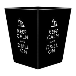 Marye-Kelley - Black Keep Calm and Drill On Wastebasket - Black Keep Calm and Drill On Wastebasket