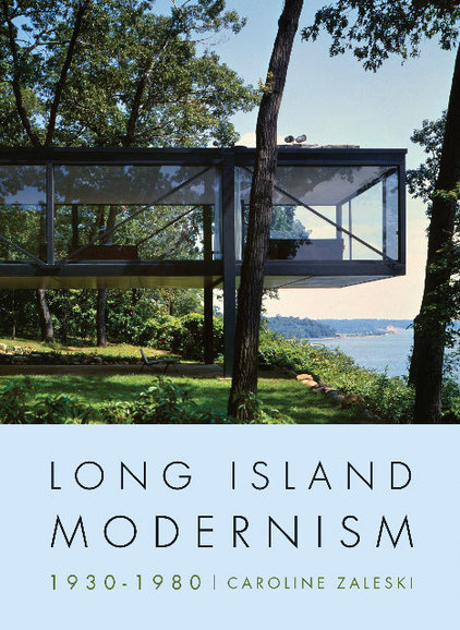 modern  Long Island Modernism 1930-1980