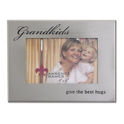 "Lawrence Frames - Brushed Silver Metal 4x6 Grandkids Picture Frame - Brushed silver metal picture frame with ""Grandkids...give the best hugs"" embossed in black will highlight any treasured photo.    High quality black velvet backing with an easel for horizontal table top display, and hangers for horizontal wall mounting.    Heavy weight 4x6 metal picture frame is made with exceptional workmanship and comes individually boxed."