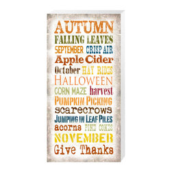 Linda McManus - Autumn Sayings Canvas Wrap - Falling leaves, pumpkins, Halloween and hay rides, AUTUMN!! All your favorite thoughts and activities that we celebrate during this season. A combination of different fonts and colors that match the feel of the season perfectly. Get all four and switch out your art as the seasons change!