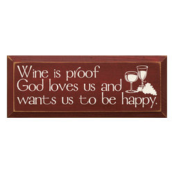 Wine Is Proof God Loves Us And Wants Us To Be Happy - Wine Theme Wall Sign - *** FREE SHIPPING !!! ***
