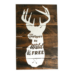 "Forever Be Wild and Free Deer Reclaimed Wood Sign - Reclaimed wood finds new life in this custom sign. Each wood sign is fashioned from old pallets and hand-painted with an original design of a deer with ""Forever Be Wild and Free"" lettered in the silhouette. Due to its reclaimed and hand-painted nature, each one will look a little different."