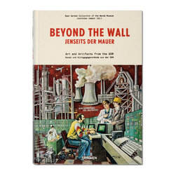TASCHEN - Beyond the Wall: Art and Artifacts From the GDR - Life behind the Iron Curtain