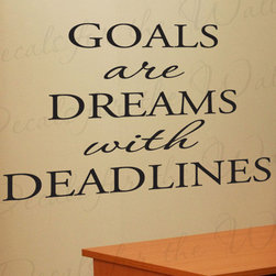 Decals for the Wall - Wall Quote Decal Sticker Vinyl Art Lettering Goals are Dreams with Deadlines I48 - This decal says ''Goals are dreams with deadlines''