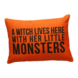 Seasonal Pillow - Witch Lives Here - The Message: A Witch Lives Here With Her Little Monsters