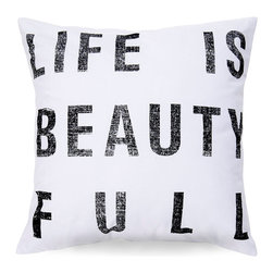 Life is Beauty Full Pillow - Typography offers a remarkable simplicity and transitional starkness to decor, whether it's used in an urbane townhouse or a multi-generation vacation home, and the Life Is Beauty Full Pillow brings that pleasantly unmistakable look to your soft furnishings. Slightly unconventional grammar draws attention to the truth and power of the statement.