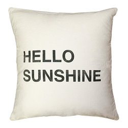 Kathy Kuo Home - Hello Sunshine Bold Script Linen Down Throw Pillow - Maybe your decor could use a little ray of sunshine to warm things up. Add this pillow to the mix on your sofa, bed or bench. It's bold, graphic and with that happy statement, sure to make you smile.